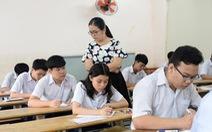 Sáng nay 16-7 thi tuyển sinh lớp 10 TP.HCM: Đề thi dễ hơn?