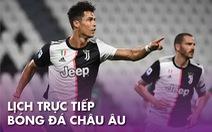 Lịch trực tiếp bóng đá châu Âu 21-7: Tâm điểm Juventus - Lazio