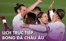 Lịch trực tiếp bóng đá châu Âu 3-7: Man City vỗ tay chào tân vương Liverpool