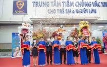 Khai trương 2 trung tâm VNVC Vũng Tàu và Huế
