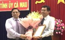 Chủ tịch UBND tỉnh Cà Mau được phân công làm bí thư tỉnh ủy