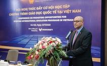 Hiệu trưởng trường Đại học VinUni:  Việt Nam có thể trở thành điểm đến của sinh viên các nước
