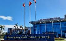 Tạm dừng khám bệnh tại Bệnh viện đa khoa tỉnh Quảng Trị
