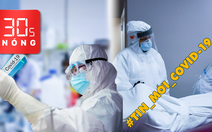 Bản tin 30s Nóng: Diễn biến mới nhất về dịch COVID-19; Thêm 30 ca nhiễm mới; Việt Nam có 5 ca tử vong