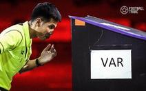 Tranh cãi chuyện sử dụng VAR ở Thai-League