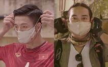 Cầu thủ Bùi Tiến Dũng, phượt thủ Đăng Khoa cùng quyết tâm chống dịch trong MV 'Vững tin Việt Nam'
