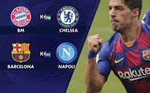 Lịch trực tiếp vòng 16 đội Champions League sáng 9-8: Tâm điểm Barca - Napoli