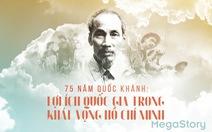 75 năm Quốc khánh: Lợi ích quốc gia trong khát vọng Hồ Chí Minh