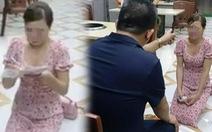 Truy tố chủ quán nướng bắt nữ khách hàng quỳ gối xin lỗi vì 'bóc phốt' đồ ăn có sán