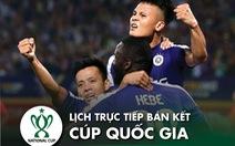 Lịch trực tiếp bán kết Cúp quốc gia 2020: CLB Hà Nội - CLB TP.HCM