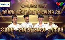 Ngày mai 20-9 chung kết Đường lên đỉnh Olympia: Kẻ tám lạng, người nửa cân