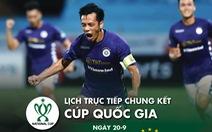 Lịch trực tiếp chung kết Cúp quốc gia 2020: Viettel - CLB Hà Nội