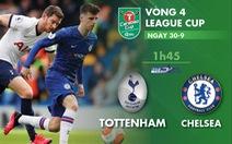 Lịch trực tiếp vòng 4 Carabao: Tottenham gặp Chelsea, Mourinho đối đầu Lampard