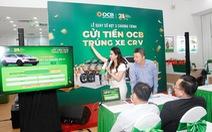 Công bố kết quả quay số cuối kỳ chương trình 'Gửi tiền OCB - Trúng xe CRV'
