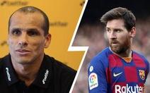 Rivaldo: 'Bartomeu mượn chuyện Messi để che đậy những vấn đề lớn ở Barca'