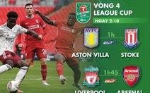 Lịch trực tiếp vòng 4 Carabao Cup: Tâm điểm Liverpool - Arsenal