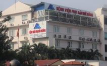 Sở Y tế TP.HCM xác minh vụ sản phụ bị liệt nửa người tại Bệnh viện phụ sản Mêkông