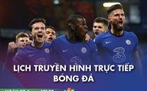 Lịch trực tiếp bóng đá châu Âu 28-1: Man United, Chelsea thi đấu