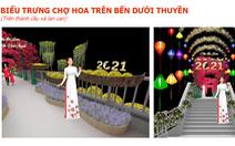 TP.HCM: Rực rỡ Chợ hoa xuân 'Trên bến dưới thuyền'