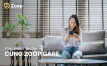 Chủ động và tiện lợi khi chăm sóc sức khỏe trên nền tảng số Zoop Care