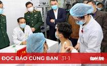 Đọc báo cùng bạn 31-1: Vắc xin COVID-19 sẽ về Việt Nam trong tháng 2