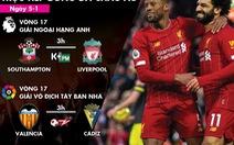 Lịch trực tiếp bóng đá châu Âu 5-1: Liverpool ra sân