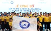 CLB Khánh Hòa được rót 20 tỉ đồng dự giải hạng nhất 2021