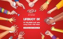 Lifebuoy hỗ trợ 10.000 trẻ nông thôn học thói quen rửa tay đúng cách