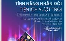 Tính năng nhân đôi, tiện ích vượt trội với thẻ nội địa VietinBank 2Card