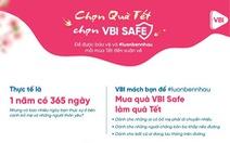 VBI Safe - Món quà 'nhỏ nhưng có võ' vẫn chưa hết 'hot'