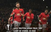Lịch trực tiếp Europa League 19-2: Sociedad - Man United