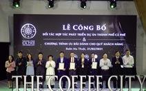 Trung Nguyên Legend công bố đối tác của dự án Thành phố Cà phê
