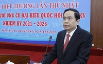 Sẽ bầu 207 đại biểu Quốc hội ở trung ương, giảm đại biểu khối hành pháp
