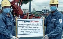 EVNHCMC: 'Chúng tôi cung cấp điện ổn định và dịch vụ trực tuyến cho bạn. Xin bạn ở nhà vì chúng ta!'