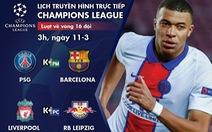 Lịch trực tiếp Champions League 11-3: PSG - Barca, Liverpool - Leipzig