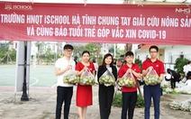 Cô trò Hà Tĩnh vừa giải cứu nông sản vừa 'Cùng Tuổi Trẻ góp vắc xin COVID-19'