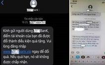 Người dùng dồn dập nhận tin nhắn 'giả' tên thương hiệu ngân hàng