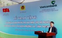 Vietcombank tài trợ 30 tỉ đồng để xây 600 căn nhà cho hộ nghèo ở Thanh Hóa