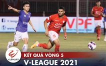 Kết quả, bảng xếp hạng vòng 5 V-League: CLB Hà Nội lên nhất bảng, CLB TP.HCM xuống hạng 12