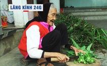 Lăng kính 24g: Độc đáo ngôi làng có hàng trăm cụ già từ 90 đến trên 100 tuổi