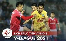 Lịch trực tiếp V-League 2021: HAGL đụng độ TP.HCM, Kiatisak gặp lại Lee Nguyễn
