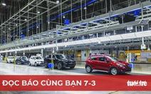 Đọc báo cùng bạn 7-3: Hiện thực hóa khát vọng 'Việt Nam hùng cường'