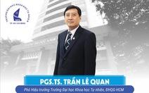 PGS.TS Trần Lê Quan phụ trách Trường ĐH Khoa học tự nhiên TP.HCM