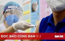 Đọc báo cùng bạn 9-3: Khởi động chiến dịch tiêm chủng quy mô nhất