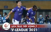 Lịch trực tiếp vòng 7 V-League 2021: Hải Phòng gặp HAGL, Đà Nẵng đụng Hà Nội