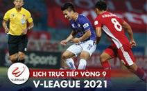 Lịch trực tiếp vòng 9 V-League: Quảng Ninh làm khách đến sân Hà Nội