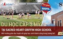 Trung học Sacred Heart-Griffin - môi trường giáo dục tuyệt vời vùng Trung Tây, Mỹ