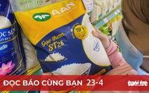 Đọc báo cùng bạn 23-4   Nguy cơ mất thương hiệu gạo ST25: Doanh nghiệp phải bảo vệ tài sản của mình?