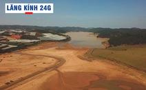 Lăng kính 24g: Vì đâu rốn nước Đà Lạt Đankia - Suối Vàng cạn trơ đáy