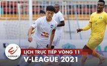 Lịch trực tiếp V-League 2021: Hà Nội gặp Bình Định, HAGL sẽ bứt lên?